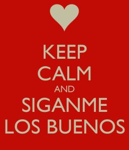 keep-calm-and-siganme-los-buenos-5